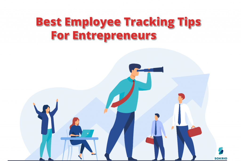 Best Employee tracking tips for entrepreneurs 2020